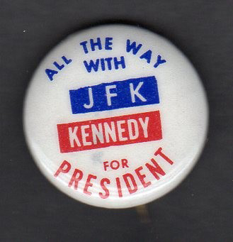 Election of 1960 John F. Kennedy All the Way With JFK Buttons