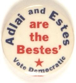 Election of 1956 Adlai Stevenson Adlai & Estes are the Bestes Buttons