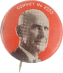 Election of 1920 Eugene Debs Convict Buttons