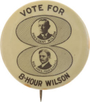 Election of 1916 Woodrow Wilson 8 Hour Workday Buttons
