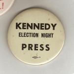 Election of 1960 John F. Kennedy Kennedy Election Night Staff Buttons