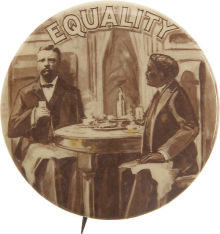 Election of 1904 Theodore Roosevelt Equality Buttons