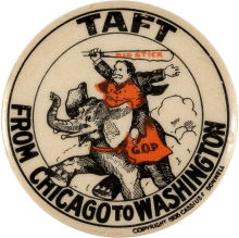 Election of 1908 William Howard Taft From Chicago to Washington Buttons