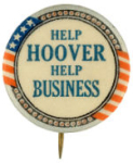 Election of 1932 Herbert Hoover Help Hoover Help Business Buttons