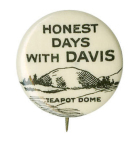 Election of 1924 John W. Davis Honest Days With Davis Buttons