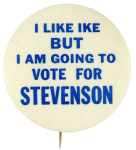 Election of 1952 Adlai Stevenson I Like Ike But Buttons