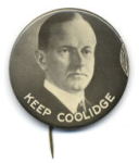 Election of 1924 Calvin Coolidge Keep Coolidge Buttons