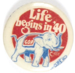 Election of 1940 Wendell L. Willkie Life Begins in '40 Buttons
