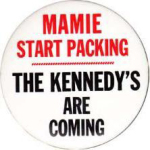 Election of 1960 John F. Kennedy Mamie Start Packing Buttons