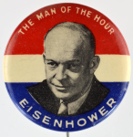 Election of 1956 Dwight Eisenhower Man of the Hour Buttons