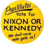 Election of 1960 John F. Kennedy Prostitutes Buttons