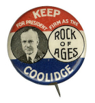 Election of 1924 Calvin Coolidge Firm as the Rock of Ages Buttons