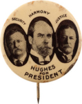 Election of 1916 Charles Evans Hughes Security, Harmony, Justice Buttons