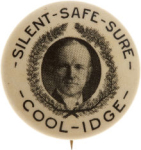 Election of 1924 Calvin Coolidge Silent Safe Sure Buttons