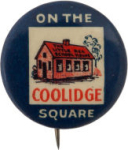 Election of 1924 Calvin Coolidge On the Coolidge Square Buttons