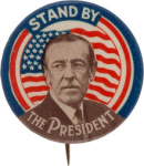 Election of 1916 Woodrow Wilson Stand by the President Buttons