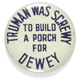 Election of 1948 Thomas Dewey Truman's Porch Buttons