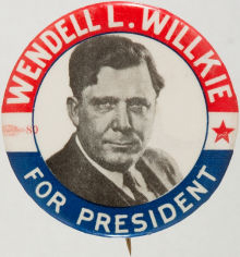 Election of 1940 Wendell L. Willkie Portrait Buttons